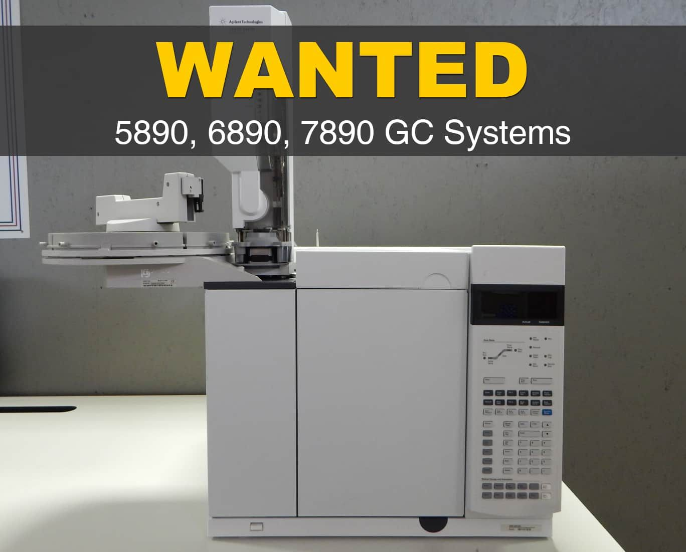 WANTED - Agilent 5890, 6890, & 7890 GC Systems