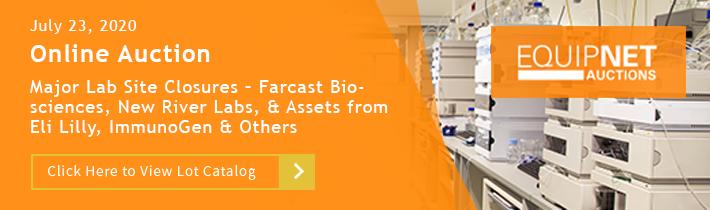 Major Lab Site Closures – Farcast Biosciences, New River Labs, Plus surplus equipment from Eli Lilly, ImmunoGen & Others!